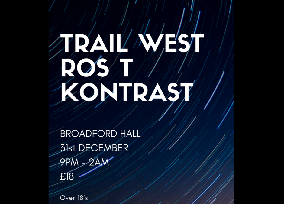 Hogmanay Dance with Trail West, Ros T and Kontrast!